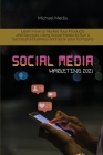 Social Media Marketing 2021: Learn How to Market Your Products and Services Using Social Media to Run a Successful Business and Grow your Company Cover Image