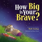 How Big Is Your Brave? Cover Image