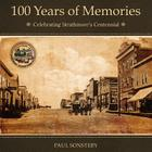 100 Years of Memories: Celebrating Strathmore's Centennial Cover Image