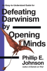 Defeating Darwinism by Opening Minds (Lawyer Puts Darwinism on Trial) Cover Image