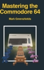 Mastering the Commodore 64 Cover Image