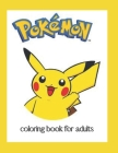 Pokemon coloring book for adults: 50 beautiful colorable picture/all pokemon anime characters/coloring book for relaxation and activity/ cute gift for Cover Image