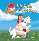 The Adventures of Jill, Jake, and Stimlin: Jill Gets A Brother Cover Image