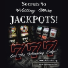 The Secrets to Hitting More Jackpots: Get the Winning Edge Cover Image