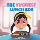 The Yuckiest Lunch Box: A Children's Story about Food, Cultural Differences, and Inclusion Cover Image