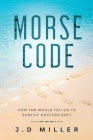 Morse Code: How far would you go to survive another day? Cover Image