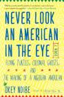 Never Look an American in the Eye: A Memoir of Flying Turtles, Colonial Ghosts, and the Making of a Nigerian Amiercan Cover Image
