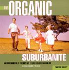 The Organic Suburbanite: A Swell New Way to Live the American Dream Cover Image