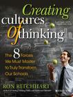 Creating Cultures of Thinking: The 8 Forces We Must Master to Truly Transform Our Schools Cover Image