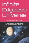 Infinite Edgeless Universe: And Pi in the Sky Cover Image