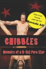 Chibbles: Memoirs of a B-list Porn Star Cover Image