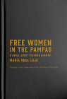 Free Women in the Pampas: A Novel about Victoria Ocampo Cover Image