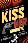 Kiss Her Goodbye: An Otto Penzler Book Cover Image