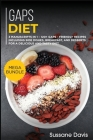 Gaps Diet: MEGA BUNDLE - 3 Manuscripts in 1 - 120+ GAPS - friendly recipes including Side Dishes, Breakfast, and desserts for a d Cover Image