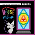 A House for Mouse: Peep-Through Felt Book Cover Image