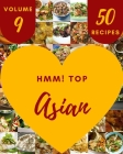 Hmm! Top 50 Asian Recipes Volume 9: A Timeless Asian Cookbook Cover Image