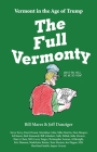 The Full Vermonty: Vermont in the Age of Trump Cover Image