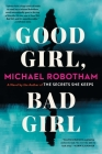 Good Girl, Bad Girl: A Novel Cover Image