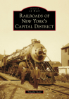Railroads of New York's Capital District (Images of Rail) Cover Image