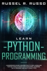 Learn Python Programming: A Beginners Crash Course on Python Language for Getting Started with Machine Learning, Data Science and Data Analytics Cover Image