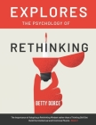 Explores The Psychology of Rethinking: The Importance of Adopting a Rethinking Mindset rather than a Thinking Skill Set - Build the Intellectual and E Cover Image