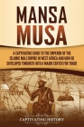 Mansa Musa: A Captivating Guide to the Emperor of the Islamic Mali Empire in West Africa and How He Developed Timbuktu into a Majo Cover Image