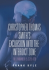 Christopher Thomas Smith's Excursion into the Interdict Zone: File Number 5.328.428 Cover Image