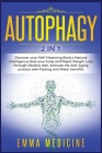 Autophagy: Discover your Self-Cleansing Body's Natural Intelligence, Heal your Body and Rapid Weight Loss through Alkaline Diet. Cover Image