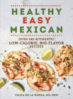 Healthy Easy Mexican: Over 140 Authentic Low-Calorie, Big-Flavor Recipes Cover Image