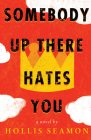 Somebody Up There Hates You Cover Image