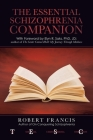 The Essential Schizophrenia Companion: with Foreword by Elyn R. Saks, Phd, Jd Cover Image
