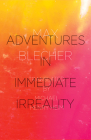 Adventures in Immediate Irreality Cover Image