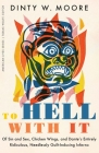 To Hell with It: Of Sin and Sex, Chicken Wings, and Dante's Entirely Ridiculous, Needlessly Guilt-Inducing Inferno (American Lives ) Cover Image