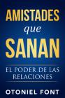 Amistades Que Sanan: El Poder de Las Relaciones Cover Image