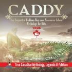 Caddy - Sea Serpent of Cadboro Bay near Vancouver Island - Mythology for Kids - True Canadian Mythology, Legends & Folklore Cover Image