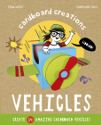 Vehicles: Create 14 Amazing Cardboard Vehicles (Cardboard Creations) Cover Image