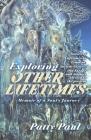 Exploring Other Lifetimes: Memoir of a Soul's Journey: Memoir of a Soul's Journey Cover Image