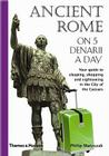 Ancient Rome on 5 Denarii a Day (Traveling on 5) Cover Image