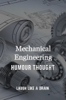 Mechanical Engineering Humour Thought: Laugh Like A Drain: Mechanical Engineering Cover Image