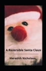 A Reversible Santa Claus illustrated Cover Image