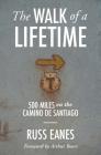 The Walk of a Lifetime: 500 Miles on the Camino de Santiago Cover Image