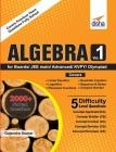 Algebra Vol 1 for Boards/ JEE Main/ Advanced/ Olympiads/ KVPY Cover Image