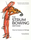 The Strum Bowing Method: How to Groove on Strings Cover Image