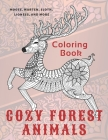 Cozy Forest Animals - Coloring Book - Moose, Marten, Sloth, Lioness, and more Cover Image