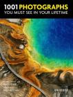 1001 Photographs You Must See In Your Lifetime Cover Image
