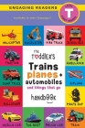 The Toddler's Trains, Planes, and Automobiles and Things That Go Handbook: Pets, Aquatic, Forest, Birds, Bugs, Arctic, Tropical, Underground, Animals Cover Image