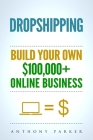 Dropshipping: How To Make Money Online & Build Your Own $100,000+ Dropshipping Online Business, Ecommerce, E-Commerce, Shopify, Pass Cover Image
