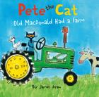 Pete the Cat: Old MacDonald Had a Farm Board Book Cover Image