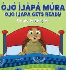 Ojo Ijapa Mura: Ojo Ijapa Gets Ready Cover Image
