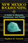 New Mexico Rockhounding (Rock Collecting) Cover Image